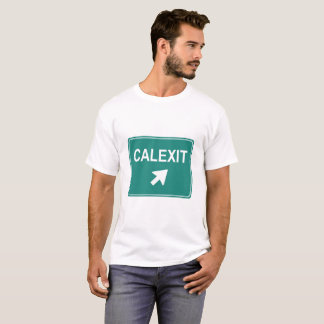 CALEXIT FREEWAY SIGN TEESHIRT T-Shirt