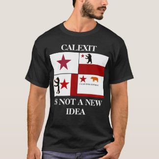 Calexit is Not a New Idea Historic Flag T-shirt