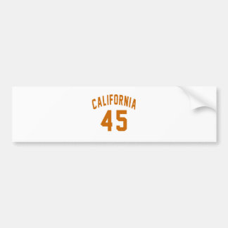 California 45 Birthday Designs Bumper Sticker