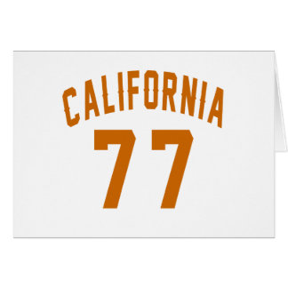 California 77 Birthday Designs Card