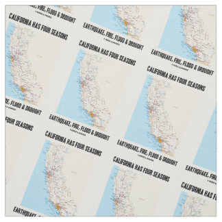 California Has Four Seasons Earthquake Fire Flood Fabric
