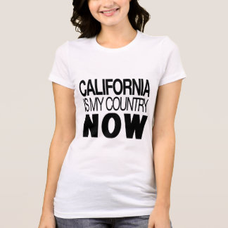 California is my country now T-Shirt