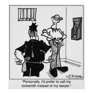 Call A Locksmith, Not a Lawyer Poster