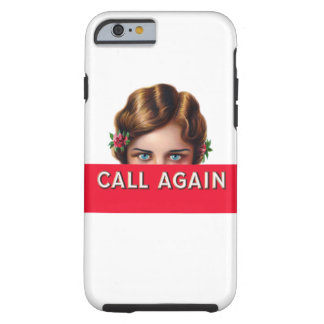 Call Again iPhone 6 Case