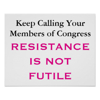 Call Congress Resistance Is Not Futile Protest Poster