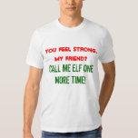 """Call me elf one more time"" t-shirt"