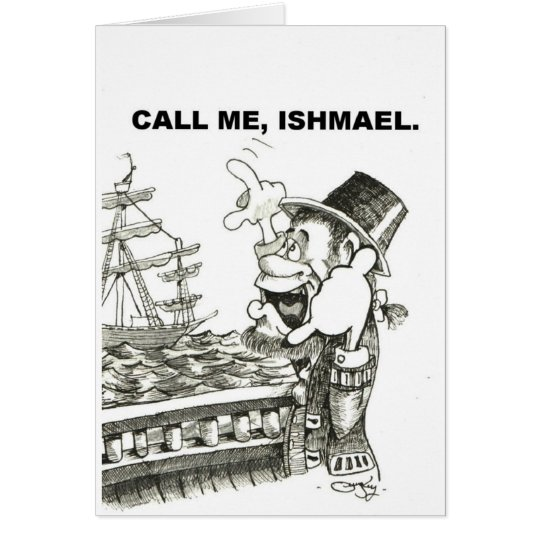 call me. ishmael card