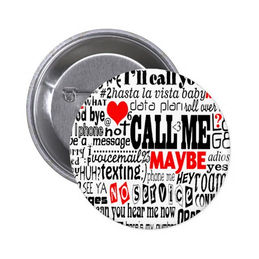 Call Me...Maybe Pinback Button