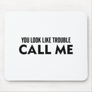 Call Me Trouble Mouse Pad