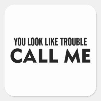 Call Me Trouble Square Sticker