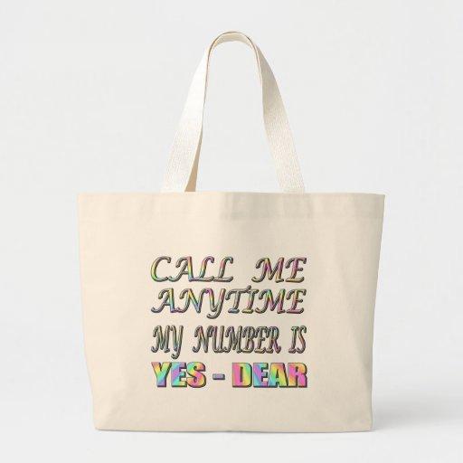 Call Me Yes Dear Tote Bag
