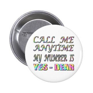 Call Me Yes Dear Pinback Button