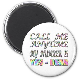 Call Me Yes Dear Fridge Magnets