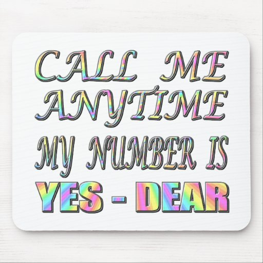 Call Me Yes Dear Mouse Pad