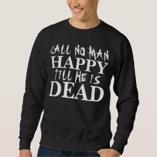 Call No Man Happy Sweatshirt