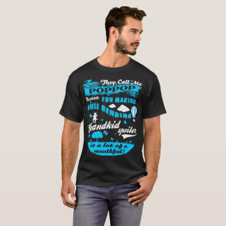Call Poppop Fun Making Grandkid Spoiler Tshirt