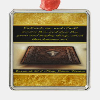 Call unto me, and I will answer thee Jeremiah 33:3 Metal Ornament
