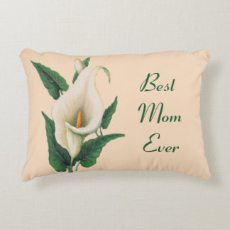 Calla Lilies Best Mom Ever Accent Pillow