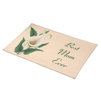 Calla Lilies Best Mom Ever Placemat