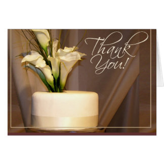 Calla Lily & Wedding Cake - thanks! Card