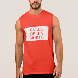 Calle della Morte, Venice, Italian Street Sign Sleeveless Shirt