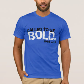 called to be bold bible verse t-shirt