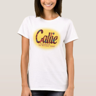 Callie, Nominated or Best Sister Award T-Shirt