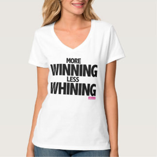 Calliefornia™-More Winning, Less Whining T-Shirt