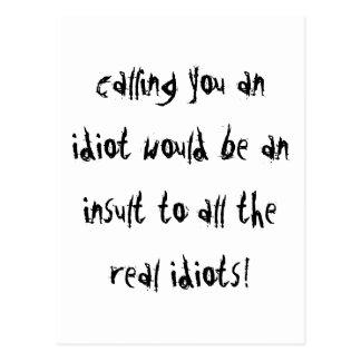 Calling You An Idiot Postcard