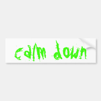 Calm Down Bumper Sticker