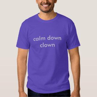 calm down clown t-shirt
