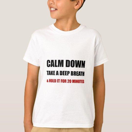 Calm Down Deep Breath T-Shirt