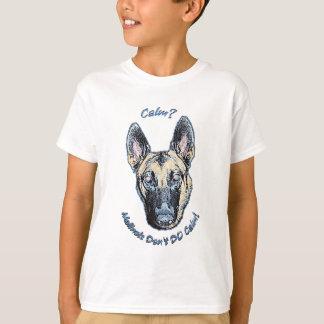 Calm Malinois Dont Do Calm T-Shirt