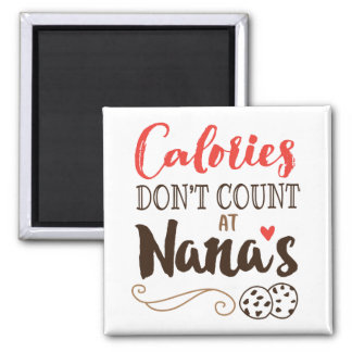 Calories Don't Count at Grandma's Magnet