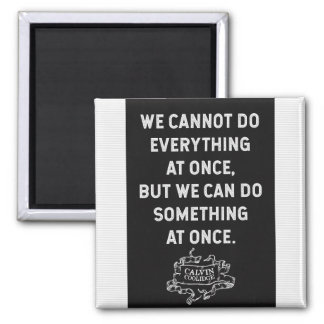 Calvin Coolidge '...We can do something at once.' Magnet