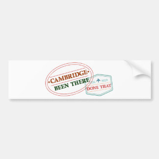 Cambridge Been there done that Bumper Sticker