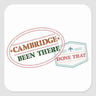Cambridge Been there done that Square Sticker