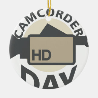Camcorder Day - Appreciation Day Ceramic Ornament