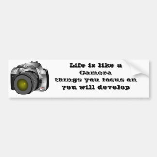 camera, Life is like a Camerathings you focus o... Bumper Sticker