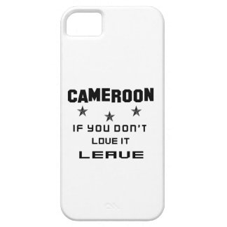 Cameroon If you don't love it, Leave Case For The iPhone 5