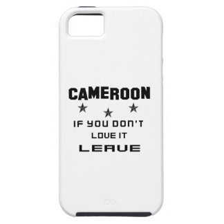 Cameroon If you don't love it, Leave iPhone 5 Case