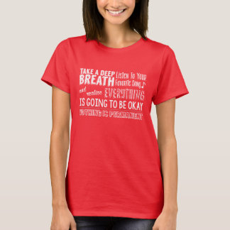Camila Quote - Everything is going to be okay T-Shirt