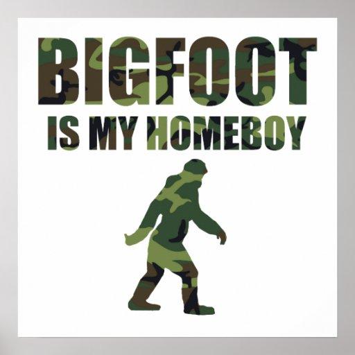 Camo Bigfoot Is My Homeboy Print