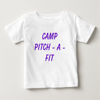 CAMP  PITCH - A - FIT BABY T-Shirt