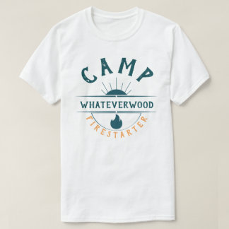 Camp Whateverwood Firestarter T-Shirt