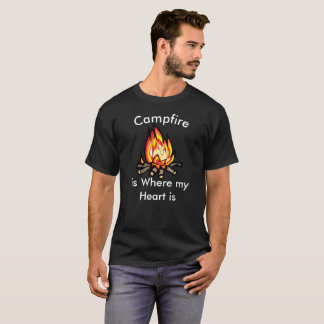 Campfire is Where my Heart Humorous T-Shirt