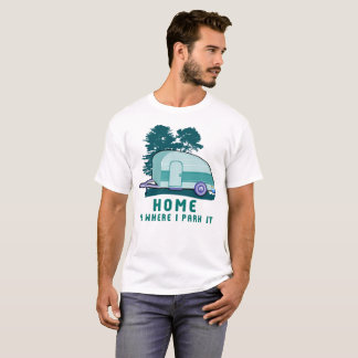 Camping Home TearDrop Trailer RV T-Shirt