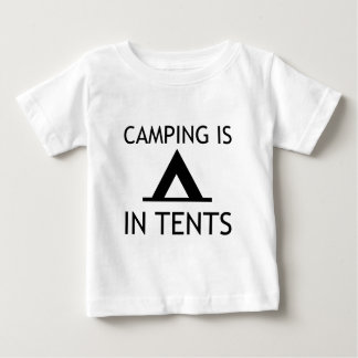 Camping Is In Tents Funny Pun Baby T-Shirt