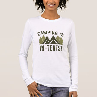Camping Is In-Tents! Long Sleeve T-Shirt