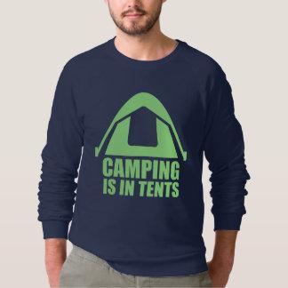 Camping Is In Tents Sweatshirt